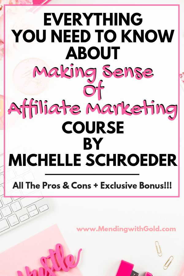 Making sense of affiliate marketing review | A course by Michelle Schroeder | Pros & Cons + A Special Bonus | #blogtips #blog #bloggingforbeginners #makingmoneyonline #makingmoneyfromhome #affiliatemarketing #passiveincome