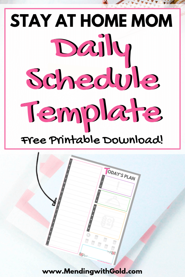 Stay At Home Mom Daily Schedule Template Pin Mending With Gold