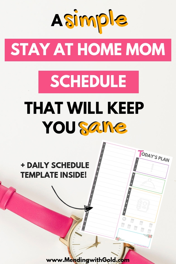 daily stay at home mom schedule with template to build strong routines in your life. Time management tips for moms #timemanagement #momlife #productivity #stayathomemom